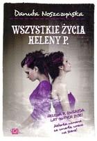 Wszystkie życia Heleny P. Danuta Noszczyńska - Danuta Noszczyńska