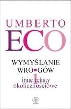 Wymyślanie wrogów Umberto Eco - Umberto Eco