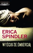Wyścig ze śmiercią Erica Spindler - Erica Spindler