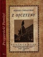 Z ojczyzny Bernard Chrzanowski - Bernard Chrzanowski