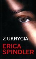 Z ukrycia Erica Spindler - Erica Spindler