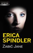 Zabić Jane Erica Spindler - Erica Spindler