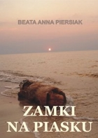Zamki na piasku - mobi, epub - Beata Anna Piersiak