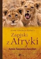 Zapiski z Afryki Anna Nieckula-Roberts - Anna Nieckula-Roberts
