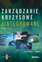 Zarządzanie kryzysowe zintegrowane Stanisław J. Rysz - Stanisław J. Rysz