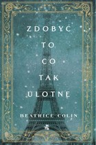 Zdobyć to, co tak ulotne - mobi, epub - Beatrice Colin