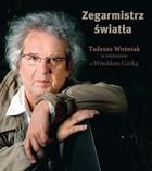 Zegarmistrz Światła Tadeusz Woźniak - Tadeusz Woźniak