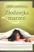 Złodziejka marzeń Anna Sakowicz - Anna Sakowicz