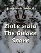 Złote sidła The Golden Snare - mobi, epub - James Oliver Curwood