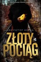 Złoty pociąg Krzysztof Kopka - Krzysztof Kopka