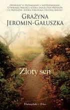 Złoty sen Grażyna Jeromin-Gałuszka - Grażyna Jeromin-Gałuszka