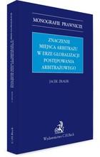Znaczenie miejsca arbitrażu w erze globalizacji postępowania arbitrażowego Jacek Zrałek - Jacek Zrałek