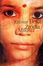 Źródła miłości Kishwar Desai - Kishwar Desai