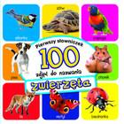 Zwierzęta. Pierwszy słowniczek 100 zdjęć do nazwania PRACA ZBIOROWA - PRACA ZBIOROWA