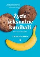 Życie seksualne kanibali Maarten J. Troost - Maarten J. Troost