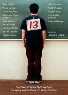 13 Thirteen Stories That Capture the Agony and Ecstasy of Being Thirteen