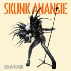 25LIVE@25 (Deluxe Edition) - Skunk Anansie