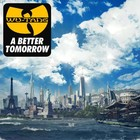 A Better Tomorrow - Wu-Tang Clan