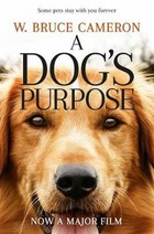 A Dogs Purpose - Bruce W. Cameron