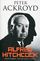 Alfred Hitchcock - Peter Ackroyd
