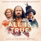 All Is True (OST) - Patrick Doyle