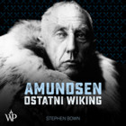 Amundsen. Ostatni wiking - mp3 - Stephen Bown