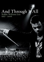 And Through It All - Robbie Williams Live 1997-2006 - Robbie Williams