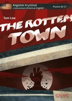 Angielski. The Rotten Town - Tom Law