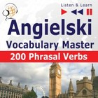 Angielski - Vocabulary Master: 200 Phrasal Verbs - mp3