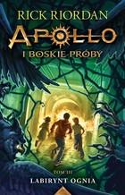 Apollo i boskie próby tom III Labirynt ognia (miękka) książka Rick Riordan