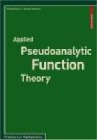 Applied Pseudoanalytic Function Theory