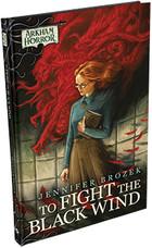 Arkham Horror Novel: To Fight the Black Wind (twarda oprawa)