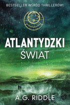 Atlantydzki świat - A. G. Riddle