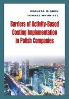 Barriers of Activity-Based Costing Implementation in Polish Companies - pdf - Tomasz Wnuk-Pel, Wioleta Miodek