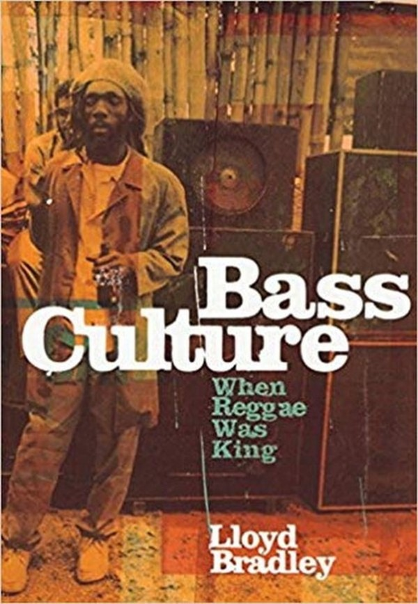Bass Culture When Reggae Was King
