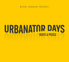 Urbanator Days: Beats & Pieces - Urbanator Days