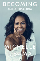 Becoming. Moja historia - Michelle Obama