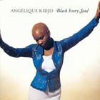 Black Ivory Soul - Angelique Kidjo