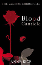 Blood Canticle - A. Rice