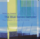 The Blue Series Sampler (The Shape Of Jazz To Come) -