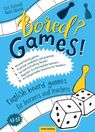 Bored? Games! English board games for learners and teachers - Ciara FitzGerald, Daniel Łukasiak