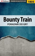 Bounty Train - poradnik do gry - epub, pdf - Patrick `Yxu` Homa