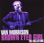 Brown Eyed Girl The Collection - Van Morrison