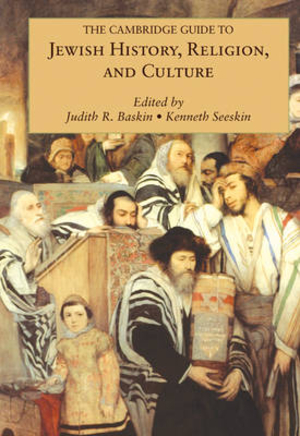 Cambridge Guide to Jewish History Religion and Culture