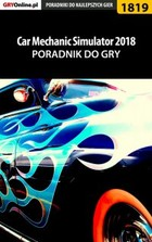 Car Mechanic Simulator 2018 - poradnik do gry - epub, pdf - Patrick `Yxu` Homa