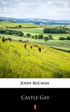 Castle Gay - mobi, epub - John Buchan