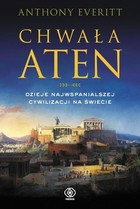 Chwała Aten - Anthony Everitt