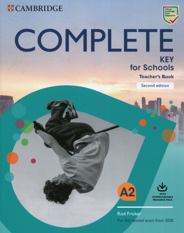 Complete Key for Schools Teacher's Book with Downloadable Class Audio and Teacher's Photocopiable Worksheets 2019