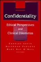 Confidentiality Psychoanalysis Ethics & the Law - Charles Levin, Alannah Furlong, Mary Kay O`Neill
