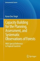 Country Capacity Building in Planning, Assessment and Systematic Observations of Forests - Karan Deo Singh